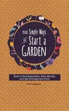 52 Simple Ways To Start A Garden: How to Be Sustainable, Save Money, and Eat Hom