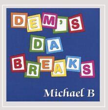 NEW SEALED Dem's Da Breaks by Michael B CD 2006 JZ1739