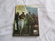 cronica taurina grafica 1970 , fernando botan castillo, editado por el autores