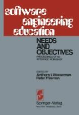 Software Engineering Education : Needs and Objectives Proceedings of an...