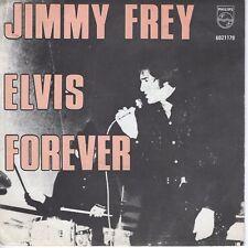 7inch JIMMY FREY elvis forever BELGIUM 1977 EX  (S1352)