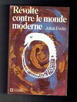 Révolte Contre Le Monde Moderne - Julius Evola - Editions de l'Homme - 1972