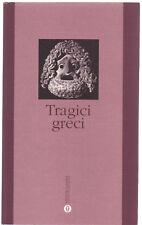 Tragici Greci ESCHILO SOFOCLE EURIPIDE ed. Oscar Grandi Classici 1996 cop.morb.