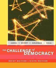 The Challenge of Democracy by Jerry Goldman, Kevin Hula, Kenneth Janda and Jeffr