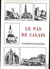 LE PAS DE CALAIS Boulogne Arras par Malte-Brun Editions du Bastion