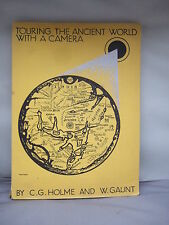 Touring the Ancient Worlds with a Camera - C Geoffrey Holme 1932