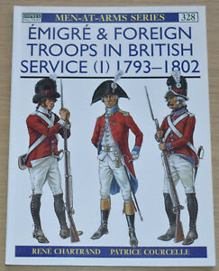 FOREIGN TROOPS BRITISH SERVICE 1793-1802 Napoleonic War - Osprey Men At Arms 328
