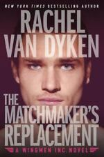 The Matchmaker's Replacement [Kindle in Motion] Wingmen Inc. Book 2 Paperback