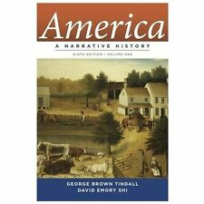 America Vol. 1 : A Narrative History by David Emory Shi and George Brown Tindall
