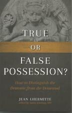 True or False Possession: How to Distinguish the Demonic from the Demented