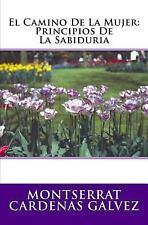 El Camino de la Mujer: Principios de la Sabiduria by Montserrat Galvez (2014,...