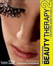 Beauty Therapy The Foundations The Official Guide To Level 2 Book By Lorraine N