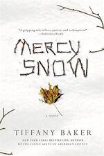 Mercy Snow: A Novel by Tiffany Baker