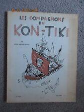 "Erik Hesselberg ""Les Compagnons du Kon-Tiki"" / Editions Julliard 1952"