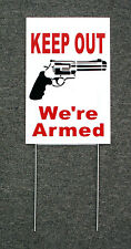 "Keep Out We'Re Armed Sign 8""x 12"" w/ Stake Security Surveillance w/Gun w"