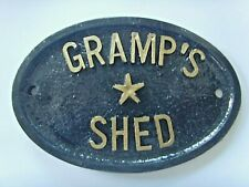GRAMPS SHED HOUSE PLAQUE BUSINESS GARDEN OFFICE SIGN Gold or Silver Letters #1