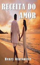 Receita Do Amor by Henry Otasowere (2015, Paperback, Large Type)