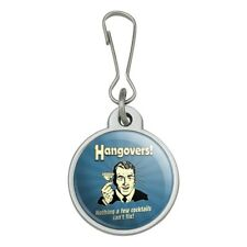 Hangovers Nothing Cocktails Can't Fix Jacket Handbag Purse Zipper Pull Charm