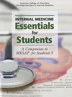 Internal Medicine Essentials For Students by ACP / Companion to MKSAP5