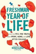 Freshman Year of Life: Essays That Tell the Truth About Work, Home, and Love Aft