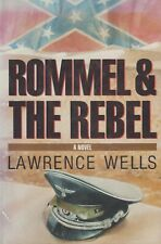 Rommel and the Rebel by Lawrence Wells (1986) Fiction - Rommel in the US in 1937