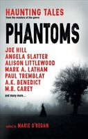 Phantoms : Haunting Tales from Masters of the Genre, Paperback by O'regan, Ma...