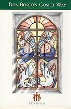 Don Bosco's Gospel Way by Michael T. Winstanley 0953899195