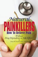 Natural Painkillers : Without Drug Dependence or Side Effects by James W....