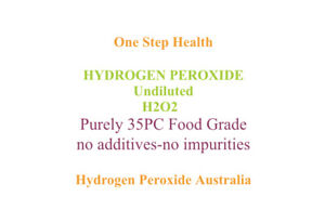 HYDROGEN PEROXIDE PURE FOOD GRADE - 35PC UNDILUTED 500ml Free Express Post