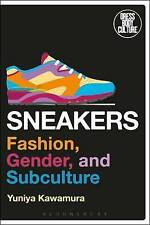 Sneakers: Fashion, Gender, and Subculture by Yuniya Kawamura (Paperback, 2016)