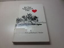 It's Not Valentine's Day by Louis A. Josof signed struggle with Hodgkins disease