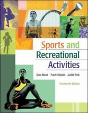 Sports and Recreational Activities by Dale P. Mood, Judith E. Rink and Frank F.