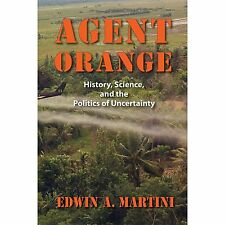Agent Orange: History, Science, and the Politics of Uncertainty Culture, Politi