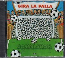 GIRA LA PALLA COMPILATION - CD (NUOVO SIGILLATO)
