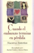 Cuando el embarazo termina en perdida: Nuestras Historias (Spanish Edition)