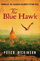 The Blue Hawk by Dickinson, Peter