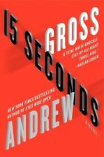 15 Seconds by Andrew Gross (2012) Hardcover-1st Edition