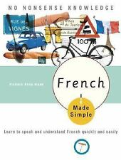 French Made Simple : Learn to Speak and Understand French Quickly and Easily...