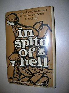 In Spite of Hell By Major Ernest L. Wrentmore 1958 DJ Youngest WWI Soldier NIFTY