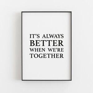It's Always Better When Together Typography Print Poster Art Inspirational v2