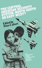 The Central American Security System : North-South or East-West? (1988,...