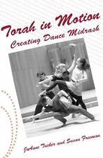 Torah in Motion: Creating Dance Midrash (Paperback or Softback)