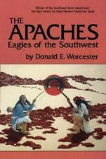 The Apaches: Eagles of the Southwest The Civilization of the American Indian Se