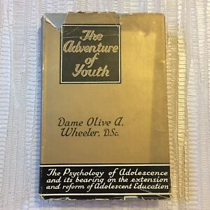 The Adventures Of Youth By Dame Olive A. Wheeler -  1950 University Of London