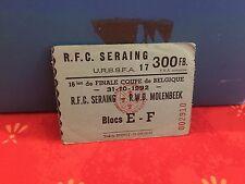 Football Ticket -  UEFA - RFC Seraing - RWDM Molenbeek - 1992- Coupe de Belgique