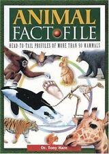 Animal Fact File : Head-to-Tail Profiles of More Than 90 Mammals by Hare, Tony