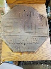Vintage STOP THRU HIGHWAY Sign Embossed