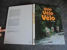 Ancien VELO VELO VELO Jean Dury Du Grand Bi au Tour de France et Cyclotourisme