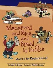 Macaroni and Rice and Bread by the Slice: What Is in the Grains Group?-ExLibrary