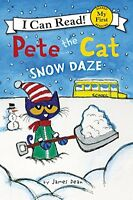 Pete the Cat: Snow Daze (My First I Can Read) by James Dean